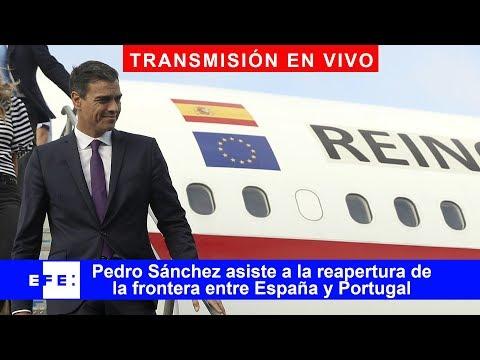 🔴📡 Pedro Sánchez y Felipe VI asisten a la reapertura de la frontera entre España y Portugal