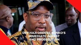 DPP Haji orders Sonkos immediate arrest and prosecution