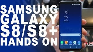 Samsung Galaxy S8 and S8+ Hands On