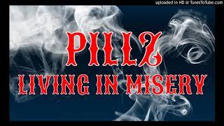 PILLZ (LIVING IN MISERY)