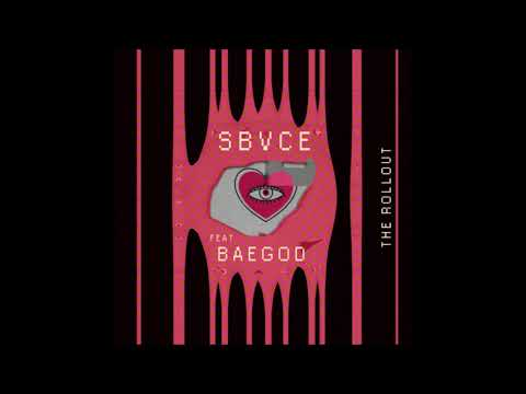 Sbvce ft. Baegod - The Rollout