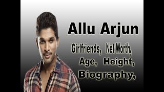 Allu Arjun Net Worth, Biography, Age, Height, Girlfriends, lifestyle, Salary