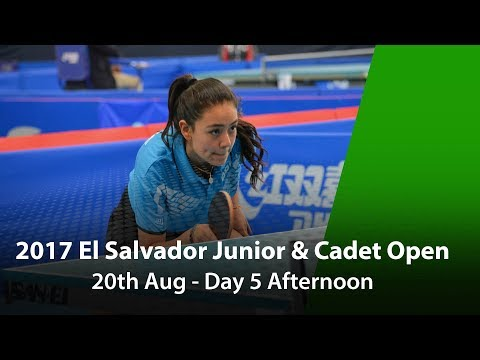 2017 ITTF El Salvador Junior & Cadet Open - Day 5 Afternoon