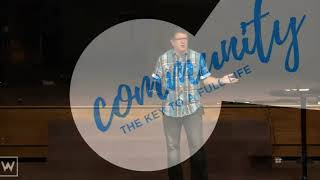 9.2.18 | Community: The Key to a Full Life