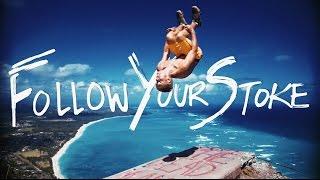 Follow Your Stoke. - Nainoa Langer
