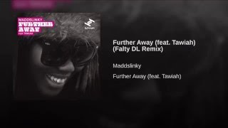 Further Away (Falty DL Remix) (feat. Tawiah)