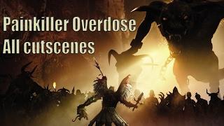 Painkiller: Overdose - All cutscenes [HD]