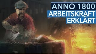 Anno 1800 - Analyse-Video: Das neue Arbeitskraft-System