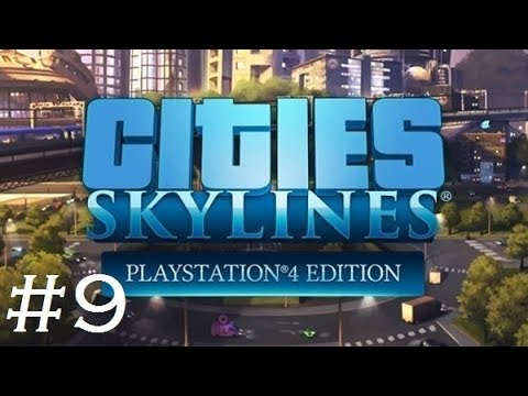 Cities Skylines PS4 Edition part 9 - Natural resources