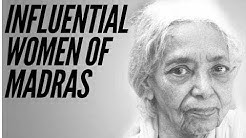 3 Influential Women Of Madras in History