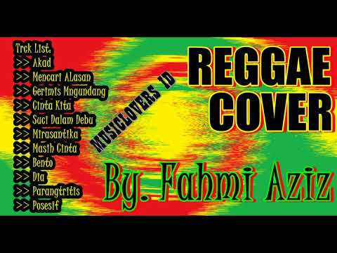 KOMPILASI MUSIK REGGAE COVER  BY FAHMI AZIZ Mp3