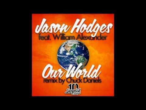 Jason Hodges Feat - William Alexander - Our World (Main Mix)
