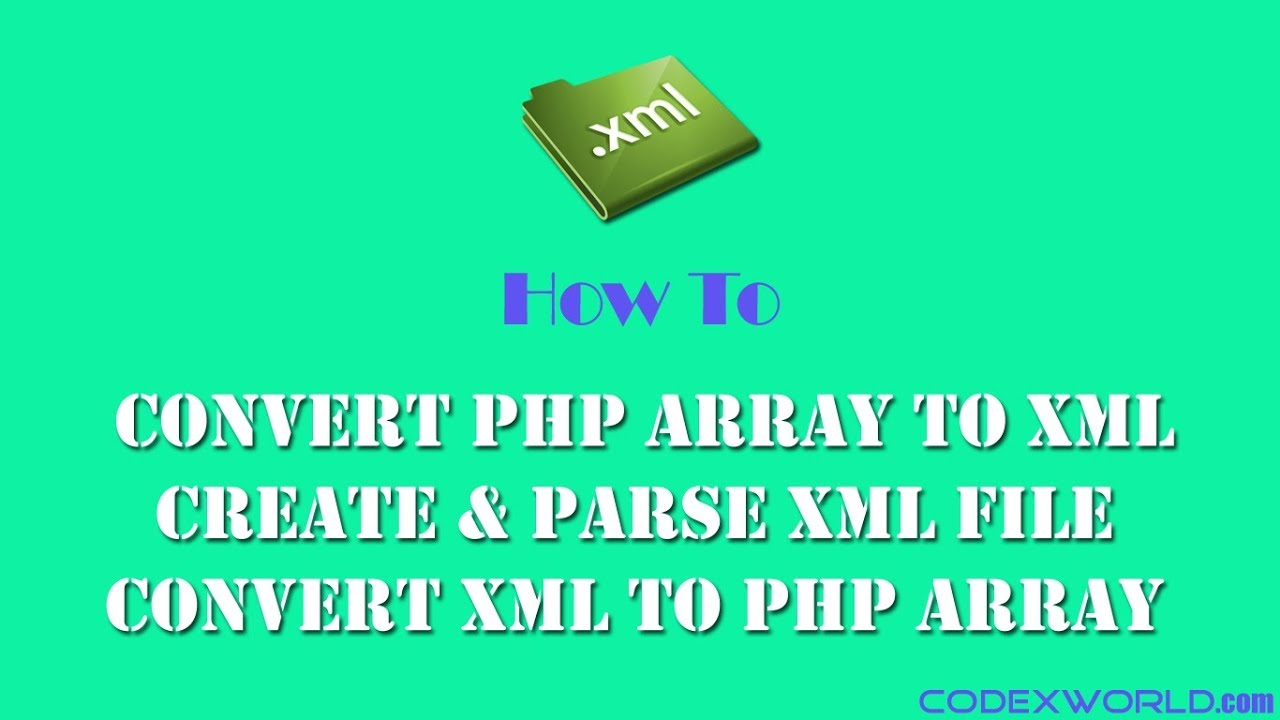 Convert Array to XML and XML to Array in PHP - CodexWorld
