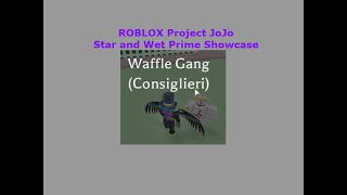 Star and Wet Prime Showcase   ROBLOX Project JoJo