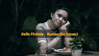Download lagu Andmesh - Kumau Dia by Della Firdatia