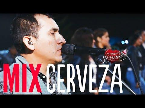 Corazón Serrano - Mix Cerveza (En Vivo)