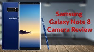 Samsung Galaxy Note 8 Camera Review