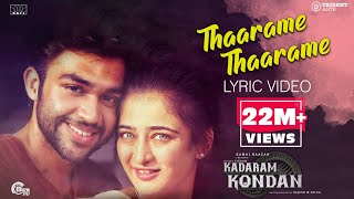 Kadaram Kondan | Thaarame Thaarame Lyrical Song | Abi Hassan, Akshara Haasan | Sid Sriram | Ghibran