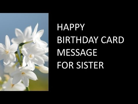 Happy Birthday card messages for sister YouTube – Happy Birthday Card to My Sister