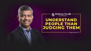 Understand people than judging them |  Gopa Kumar P | You Talk Media | youtalk.media