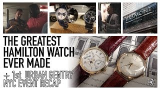 A Recap Of The 1st NYC Gentry Event - Unboxing The Greatest Hamilton Watch Ever Made & $800 Bargain