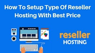 How to setup type of reseller hosting with best price