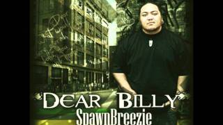 Spawnbreezie - Dear Billy , off the album Dear Billy