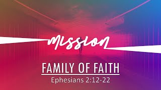 01/24/21 - Mission - Family of Faith (Eph 2:12-22) - Sermon Only