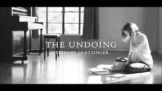 The Undoing Steffany Gretzinger - Out Of Hiding