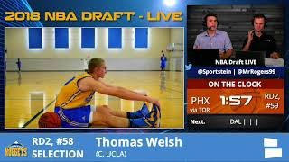 Denver Nuggets Select Thomas Welsh From UCLA With Pick #58 In 2nd Round Of 2018 NBA Draft
