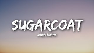 Jaira Burns - Sugarcoat (Lyrics / Lyrics Video)