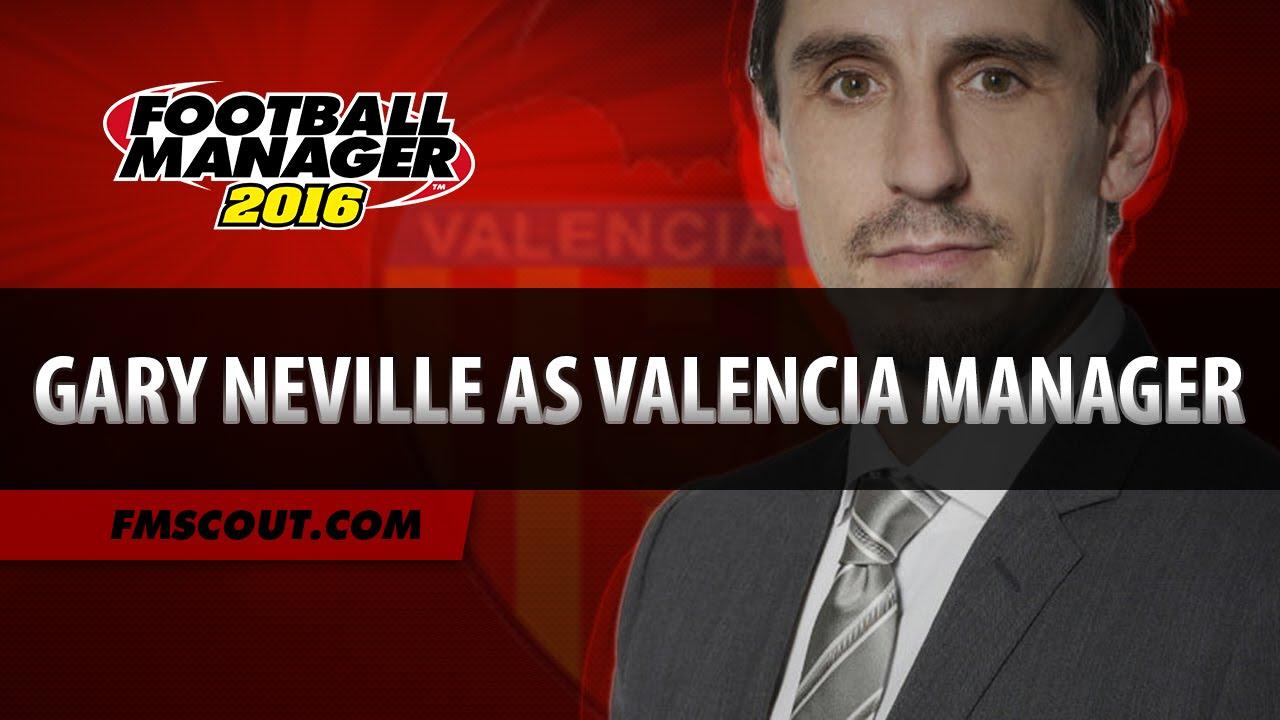 Gary Neville At Valencia - Football Manager 2016 ...