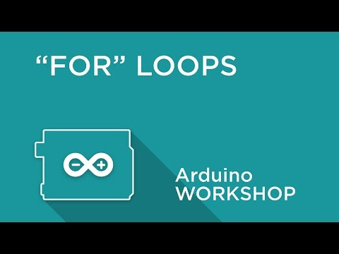 Arduino Workshop - Chapter Three - FOR Loops