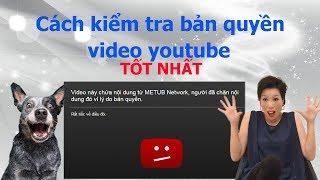 cách kiểm tra bản quyền video youtube - longan vp