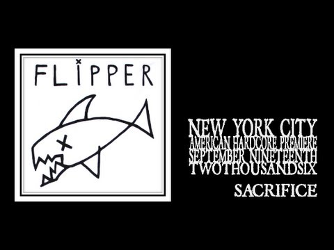 Flipper- Sacrifice (Stereo 2006)