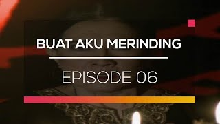 Video Buat Aku Merinding - Episode 06 download MP3, 3GP, MP4, WEBM, AVI, FLV Desember 2017