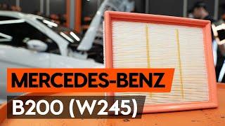 Gaisa filtrs uzstādīšana MERCEDES-BENZ B-CLASS (W245): bezmaksas video
