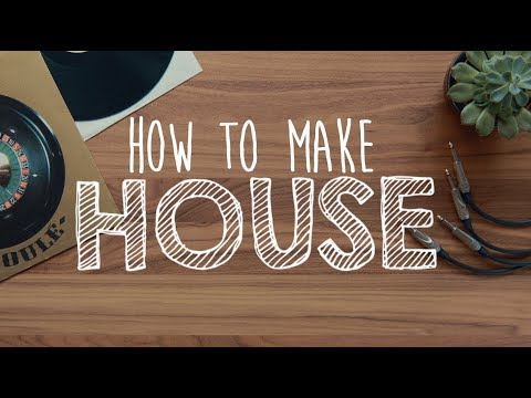 How to Make HOUSE!