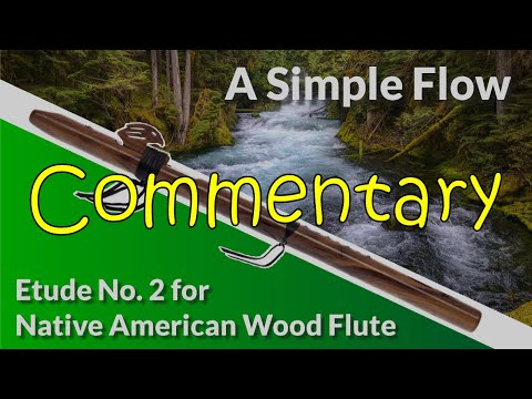 Native American Flute Etude No. 2 - A Simple Flow - Full Commentary