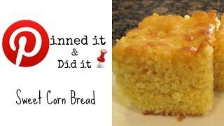 Sweet Corn Bread  Pinned It & Did It