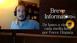 Breve Informativo - Noticias Forex del 7 de Agosto del 2017