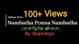Nambatha ponna nambatha || Full album || by Scare boys