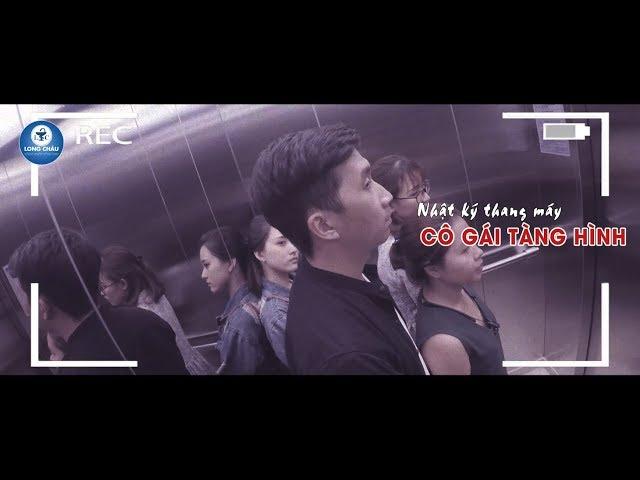 Nhật ký thang máy: Cô gái tàng hình - Phim Ngắn Tình Cảm Lãng Mạn 2018