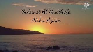 Selawat Al Musthofa I Aisha Azuan I Lirik- Zikir Makanan Hati