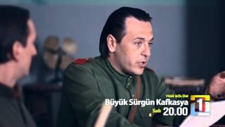Büyük Sürgün Kafkasya 3.Bölüm Fragmanı
