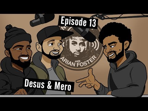 Desus and Mero - #13 - Now What? with Arian Foster