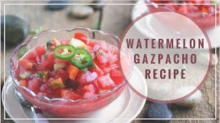 Watermelon Gazpacho - Raw Vegan Recipe