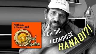 "Kamal Musallam - On Composing ""Hanadi"""