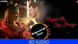 Nazar Na Lag Jaye [8D Music] | Stree | Use Headphones | Shraddha Kapoor | Ash King | Hindi 8D Music