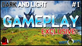 Dark and Light - Gameplay Exclusive (Part 1 of 2)
